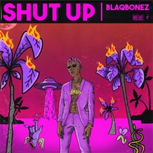 Blaqbonez - Shut Up